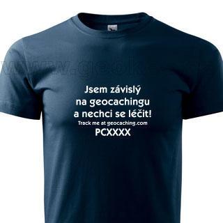 Trackable triko - Jsem závislý na geocachingu a nechci se léčit - 1